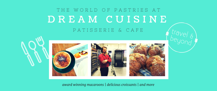 Thumbnail image for Dream Cuisine Patisserie – A Pastry Paradise