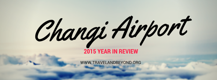 Thumbnail image for Changi Airport 2015 Year in Review